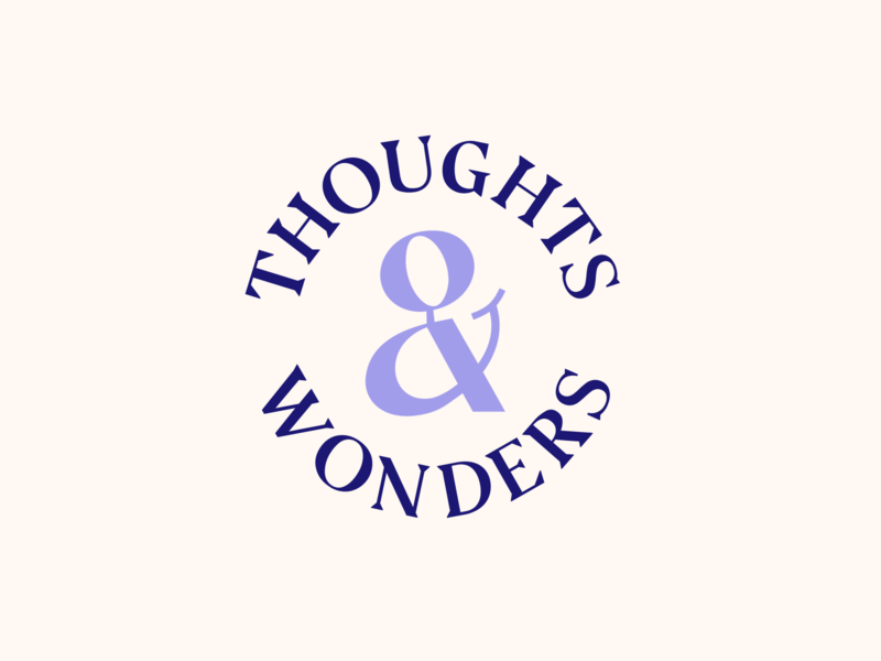 Thoughts & Wonders