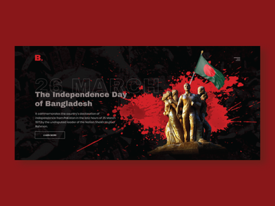 Independence Day - Hero Concept header exploration banner blood dark flag sculpture 1971 hero design ui design uiux bangladesh genocide independenceday 26 march