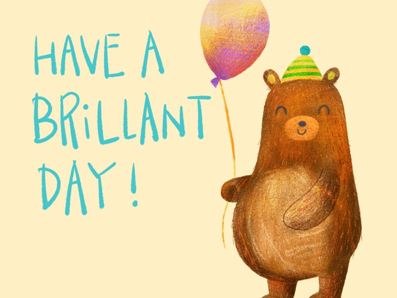 Have a brilliant day! woodland nature illustration procreate balloon animal bear