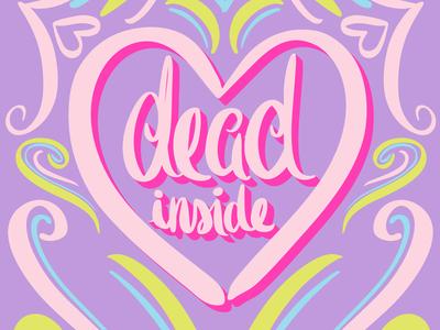 Salty Valentine's Lettering: Dead Inside