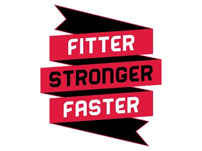 Fitter Stronger Faster crossfit fitter stronger faster motto fitness