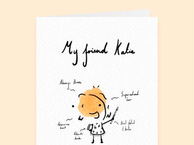My Friend Katie - Bespoke Greetings Cards