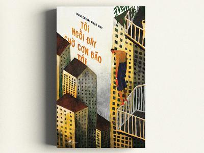 TÔI NGỒI ĐÂY CHỜ CƠN BÃO TỚI /  Nguyễn Hải Nhật Huy book illustration nguoidoitapbay buitam design drawing cover bookcover love wait storm hurricane