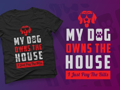 My Dog Owns The House T shirt Design print on demand dog lover dog teesdesign t-shirt design illustration t-shirt designer typography teespring merch by amazon shirts custom t-shirt design