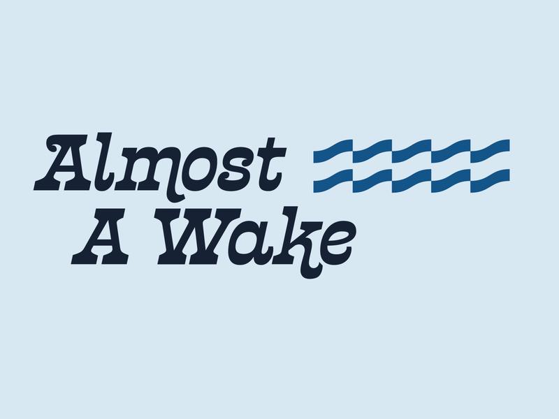 Almost A Wake Option 2 waves wave blue ocean lake ripple wake logo wordmark typography type minimal retro vintage decal boat awake almost