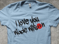 Love You Wade Wilson