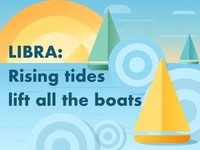 LIBRA: Rising tides of change lift all the boats