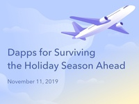 Dapps for Surviving the Holiday Season Ahead