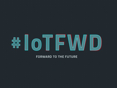 #IoTFWD Conference drone wearable android ios iot future conference logotype logo