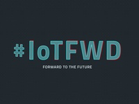 #IoTFWD Conference