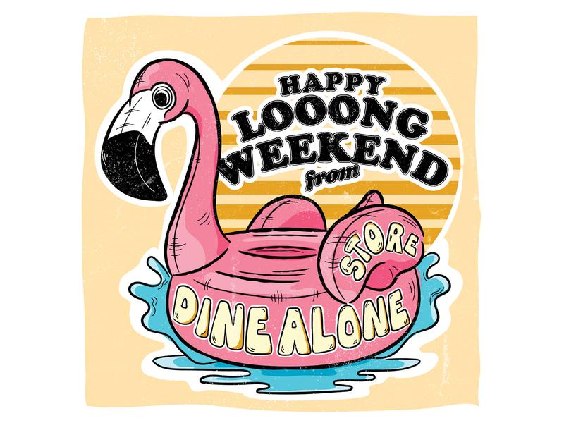 Dine Alone Store Long Weekend Post bubble type customtype typography design branding illustration floatie flamingo summer long weekend dine alone store