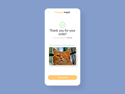 Thank You - DailyUI - 077 dailyuichallenge dailyuidesign receipt order confirmation order thanks thank you pineapple cat interaction experience interface ixd uiux ux ui user dailyui 077 dailyui daily