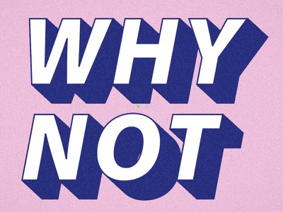 WHY NOT graphic design letters font design whynot illustrator typography