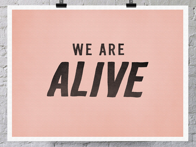 We Are Alive Print lettering hand inspiration poster typography illustration pink