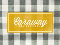 Caraway Delicatessen