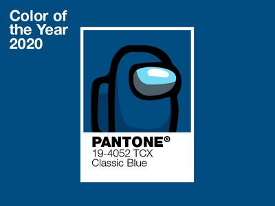 Among us Pantone Color of the year classic blue 19-4052 TCX-02 amongus pantone pantone color of the year instagaming blue amongus amongus color amongus pantone classic blue pantone2020 pantone