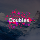 Doubles.