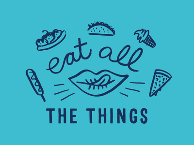 eat all the things!