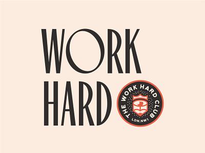 Work Hard Type Design and Logo retro badgelogo badge logotype logo letters letter type