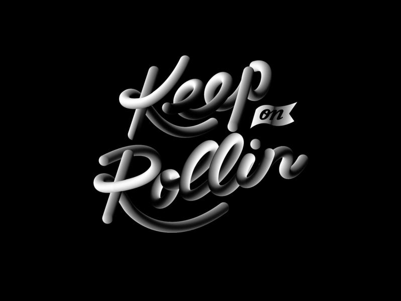 3D Keep on Rollin branding type art typedesign graphic  design 3d minimal typography vector