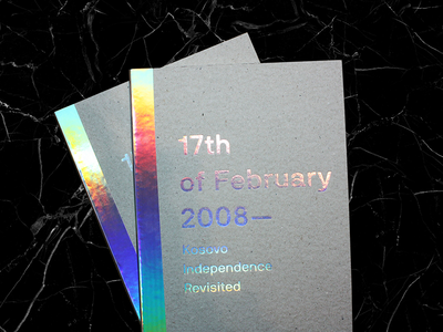 17th of February 2008 — Kosovo Independence Revisited revisited independence 2008 february 17th book pristina zarishta erlis editorial design graphic