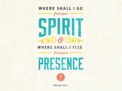 Where Shall I Go? typographic verse typography bible verse poster texture distress psalms christianity