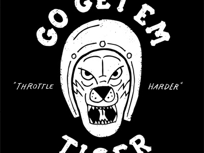 Go Get Em Tiger WIP lettering design typography illustration gasoline and us tiger motorcycles