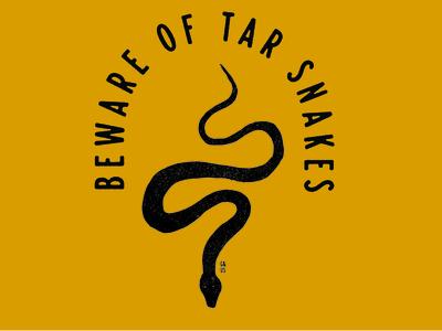 Beware of Tar Snakes WIP