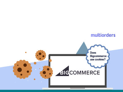 Does BigCommerce Use Cookies? Multiorders