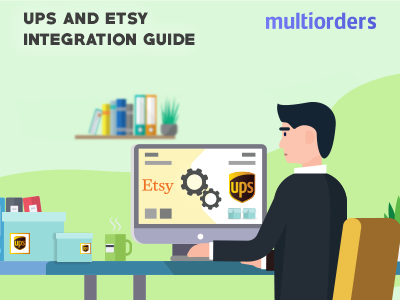 Guide Ups And Etsy Integration Multiorders etsy shop etsy store online store online shop order fulfillment order management inventory management shipping management ecommerce label printing print label shipping label label shipping integration etsy ups