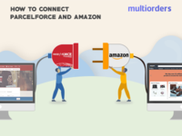 GUIDE: How To Connect Parcelforce And Amazon? Multiorders
