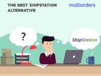 SOLVED: The Best Shipstation Alternative Multiorders