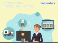 SOLUTION: Amazon Order Management Software Multiorders