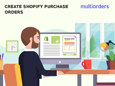 SOLUTION: Create Shopify Purchase Orders Multiorders online store online shop order fulfillment order management inventory management shipping management ecommerce supplier management supplier create purchase orders purchase orders purchases shopify