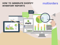GUIDE: How To Generate Shopify Inventory Reports? Multiorders