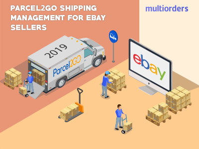 SOLUTION: Parcel2go Shipping Management For eBay Sellers 2019