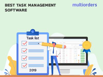 Best Task Management Software 2019 Multiorders business management ecommerce business ecommerce management task management software management task ecommerce