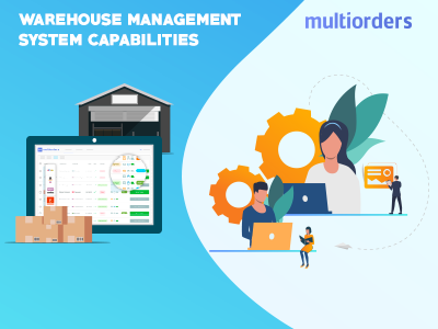 Warehouse Management System Capabilities Multiorders