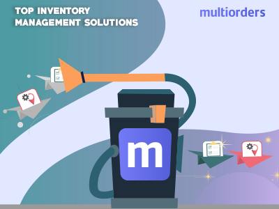 TOP Inventory Management Solutions Multiorders