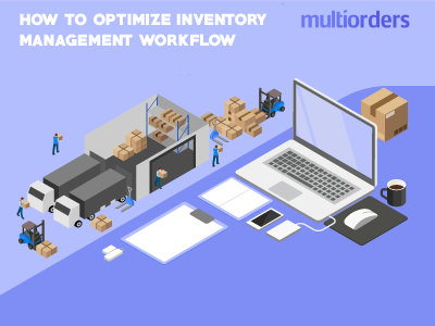 SOLUTION: Optimize Inventory Management Workflow Multiorders