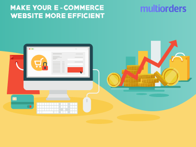 How To Make Your Ecommerce Website More Efficient? Multiorders