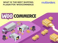What Is The Best Shipping Plugin For WooCommerce? Multiorders