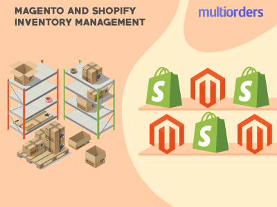 Best Magento And Shopify Inventory Management Software by