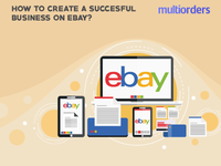 How To Create A Successful Business On eBay? Multiorders