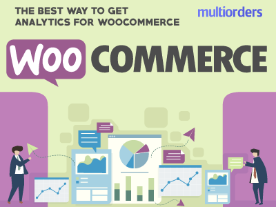 What Is The Best Way To Get Analytics For Woocommerce? online store online shop order fulfillment order management shipping management ecommerce inventory management multiorders analytics for woocommerce analytics woocommerce