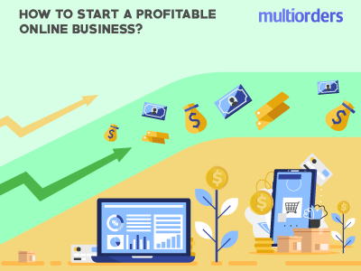 How To Start A Profitable Online Business? Multiorders