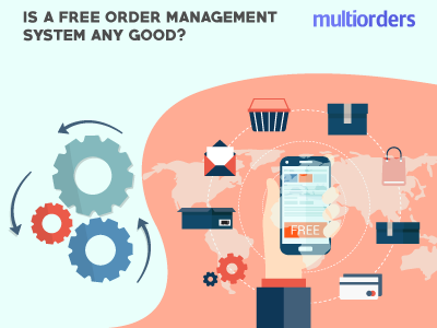 Is A Free Order Management System Any Good? Multiorders