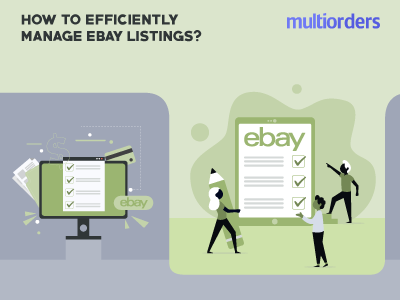 How To Efficiently Manage eBay Listings? Multiorders online store online shop order fulfillment order management shipping management ecommerce inventory management multiorders manage ebay listings ebay listings listing ebay