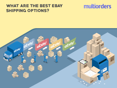 What Are The Best eBay Shipping Options? Multiorders online store online shop order fulfillment order management shipping management ecommerce inventory management multiorders ebay shipping options ebay shipping shipping options options shipping ebay