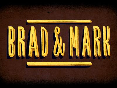 Brad & Mark